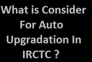 Consider For Auto Upgradation in IRCTC ?
