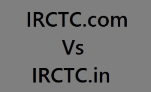 IRCTC.com vs IRCTC.in – What is the difference?