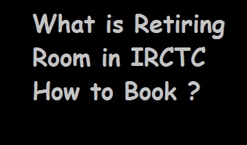 Indian Railway Online Booking Of Retiring Room