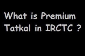 What is Premium Tatkal in IRCTC?