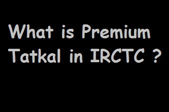 What is premium Tatkal in IRCTC
