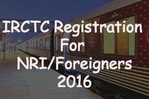 How to do IRCTC Registration for NRI