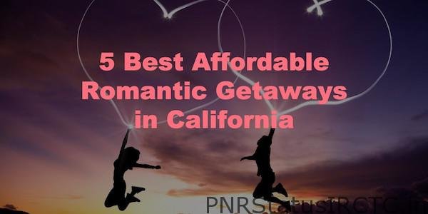 Best Affordable Romantic Getaways in California