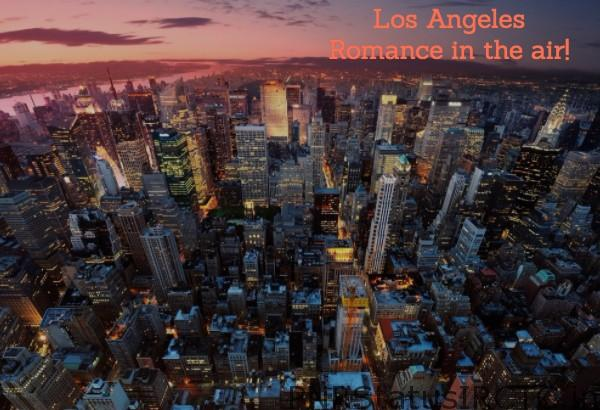 Los Angeles Romance in the air!