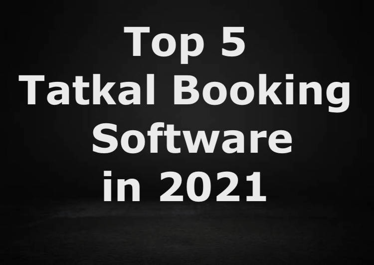 Tatkal Booking Software in 2021